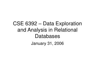 CSE 6392 – Data Exploration and Analysis in Relational Databases