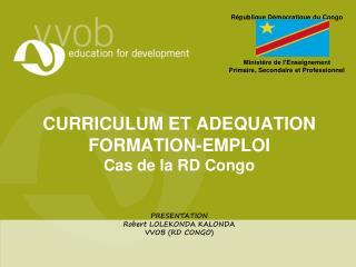 R�publique D�mocratique du Congo Minist�re de l�Enseignement Primaire, Secondaire et Professionnel