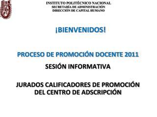 PROCESO DE PROMOCI N DOCENTE 2011  SESI N INFORMATIVA   JURADOS CALIFICADORES DE PROMOCI N DEL CENTRO DE ADSCRIPCI N