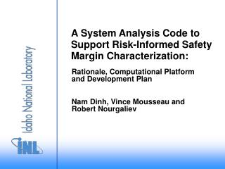 A System Analysis Code to  Support Risk-Informed Safety Margin Characterization: