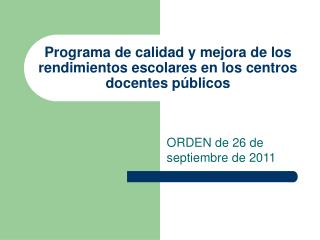 Programa de calidad y mejora de los rendimientos escolares en los centros docentes p�blicos