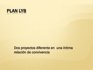 PLAN  LyB