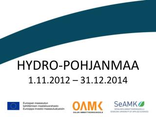 Hydro-Pohjanmaa 1.11.2012 –  31.12.2014