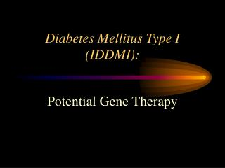 Diabetes Mellitus Type I IDDMI: