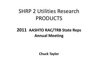 SHRP 2 Utilities Research PRODUCTS