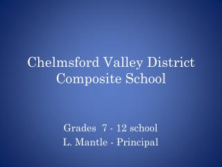 Chelmsford Valley District Composite School