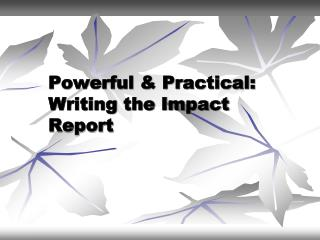 Powerful & Practical: Writing the Impact Report