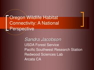 Oregon Wildlife Habitat Connectivity: A National Perspective