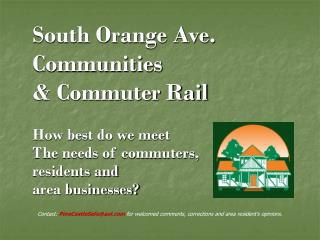 South Orange Ave. Communities & Commuter Rail How best do we meet  The needs of commuters,