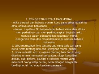 1. PENGERTIAN ETIKA DAN MORAL
