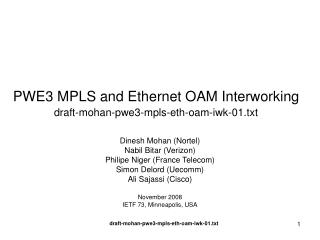 PWE3 MPLS and Ethernet OAM Interworking draft-mohan-pwe3-mpls-eth-oam-iwk-01.txt