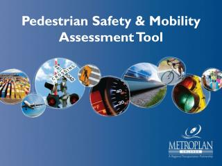 Pedestrian Safety & Mobility Assessment Tool