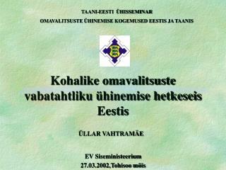 Kohalike omavalitsuste vabatahtliku �hinemise hetkeseis Eestis
