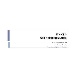 ETHICS in  SCIENTIFIC RESEARCH