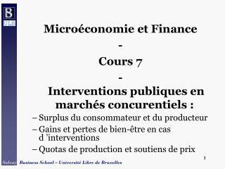 Microéconomie et Finance - Cours 7 -  Interventions publiques en marchés concurentiels :