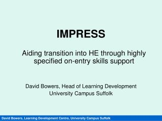 IMPRESS  Aiding transition into HE through highly specified on-entry skills support