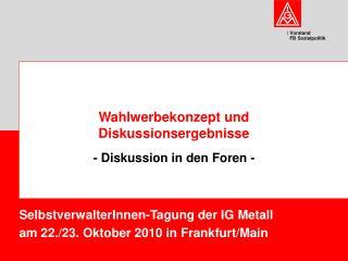 SelbstverwalterInnen-Tagung der IG Metall am 22./23. Oktober 2010 in Frankfurt/Main