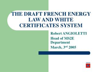 THE DRAFT FRENCH ENERGY LAW AND WHITE CERTIFICATES SYSTEM