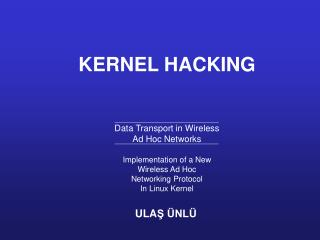 KERNEL HACKING Data Transport in Wireless Ad Hoc Networks Implementation of a New Wireless Ad Hoc