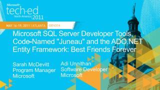 Microsoft SQL Server Developer Tools, Code-Named Juneau and the ADO Entity Framework: Best Friends Forever