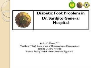 Diabetic Foot Problem in  Dr.  Sardjito  General Hospital