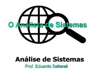 O Analista de Sistemas
