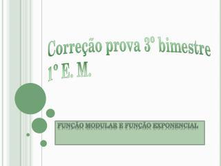 Correção prova 3º bimestre 1º E. M.