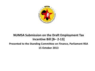NUMSA Submission on the Draft Employment Tax Incentive Bill [B– 2-13]