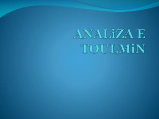 ANALiZA  E  TOULMiN