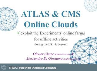 ATLAS & CMS Online Clouds