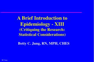 A Brief Introduction to Epidemiology - XIII Critiquing the Research:  Statistical Considerations
