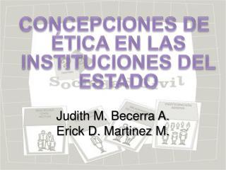 CONCEPCIONES DE ÉTICA EN LAS INSTITUCIONES DEL ESTADO