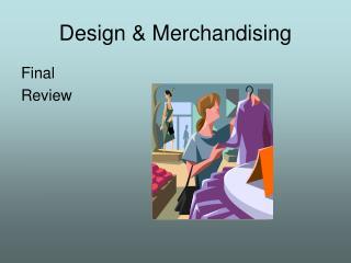 Design & Merchandising