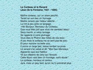 Le Corbeau et le Renard  (Jean de la Fontaine, 1621 - 1695)