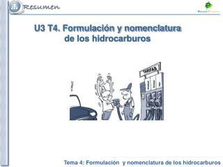 U3 T4. Formulación y nomenclatura de los hidrocarburos