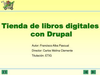 Autor: Francisco Alba Pascual Director:  Carlos Molina Clemente Titulación: ETIG