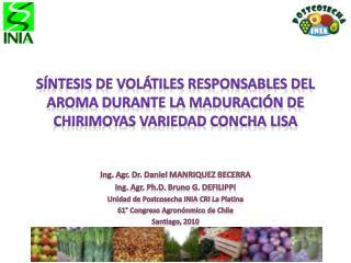Ing.  Agr . Dr. Daniel MANRIQUEZ BECERRA  Ing.  Agr .  Ph.D.  Bruno G. DEFILIPPI