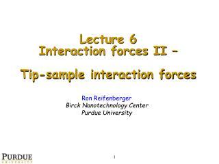 Ron Reifenberger Birck Nanotechnology Center Purdue University