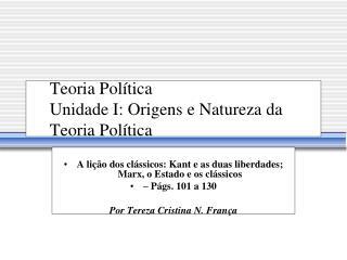 Teoria Pol tica Unidade I: Origens e Natureza da Teoria Pol tica