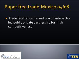 Paper free trade-Mexico 04/08