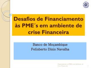 Desafios de Financiamento  s PME s em ambiente de crise Financeira