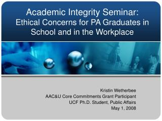 Academic Integrity Seminar: Ethical Concerns for PA Graduates in School and in the Workplace
