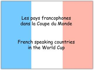 French speaking countries in the World Cup