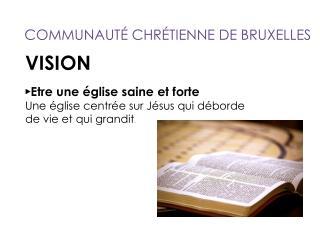 VISION ► Etre une église saine et forte