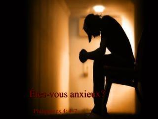 Êtes-vous anxieux?