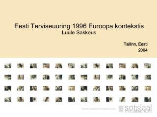 Eesti Terviseuuring 1996 Euroopa kontekstis Luule Sakkeus