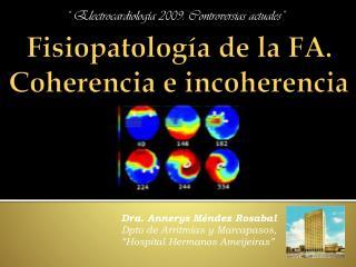 Fisiopatología de la  FA. Coherencia  e incoherencia