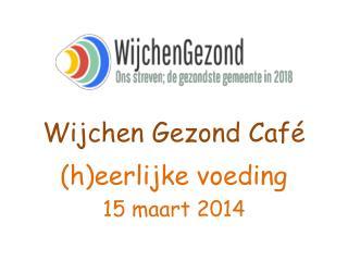 Wijchen  Gezond Caf�