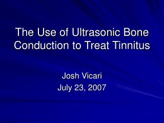 The Use of Ultrasonic Bone Conduction to Treat Tinnitus