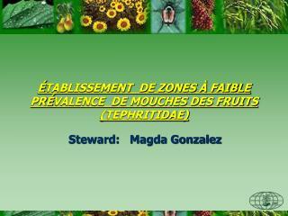É TABLISSEMENT  DE ZONES À FAIBLE PR É VALENCE  DE MOUCHES DES FRUITS (TEPHRITIDAE)